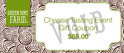 Green Dirt Farm Cheese Tasting Event Gift Coupon