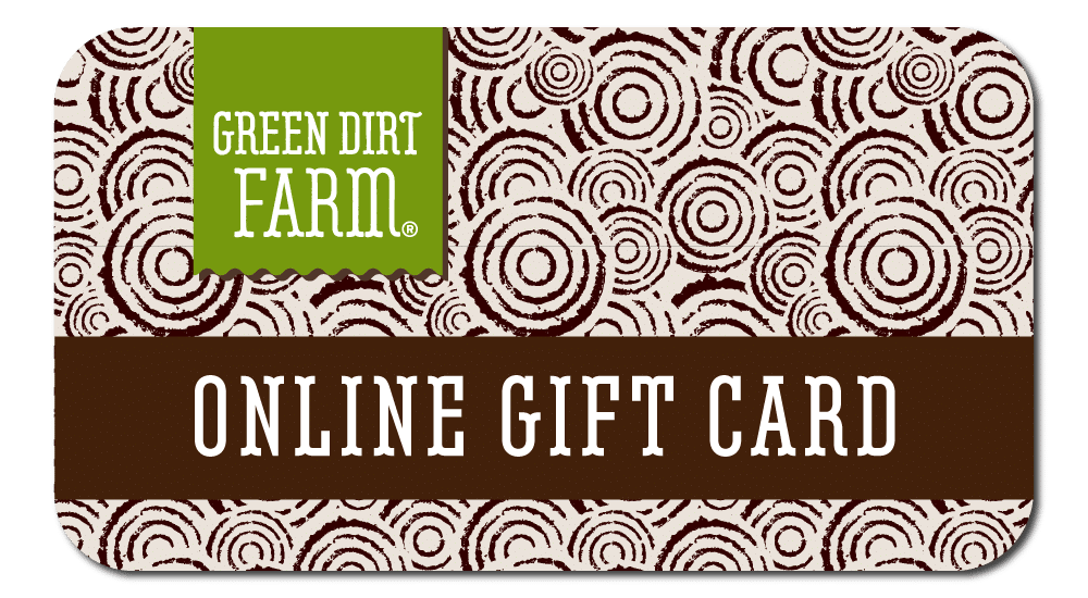 Green Dirt Farm Online Gift Card